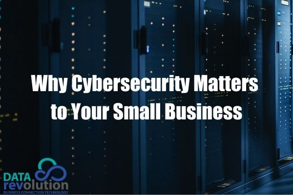 Why-Cyber-Security-Matters-to-Your-Small-Business-1